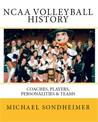NCAA Volleyball History: Coaches, Players, Personalities & Teams